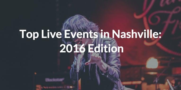 Top Live Events in Nashville  2016 Edition 076e89a89ec6e
